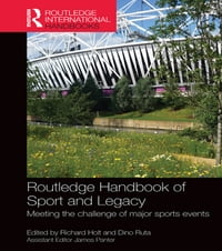 Routledge Handbook of Sport and Legacy: Meeting the Challenge of Major Sports Events