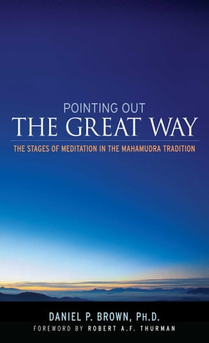 Pointing Out the Great Way The Stages of Meditation in the Mahamudra Tradition