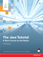 The Java Tutorial: A Short Course on the Basics by Sharon Biocca Zakhour