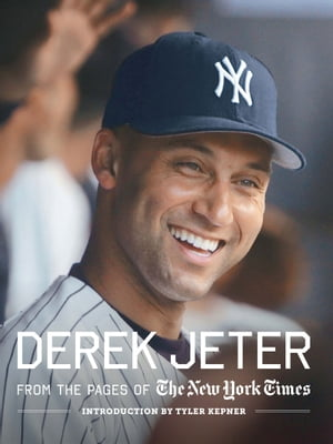 Derek Jeter From the pages of The New York Times