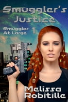 Smuggler's Justice by Melissa Robitille