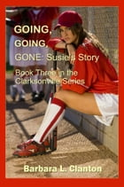 Going, Going, Gone: Susie's Story by Barbara L. Clanton