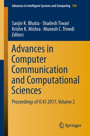 Advances in Computer Communication and Computational Sciences: Proceedings of IC4S 2017, Volume 2 by Sanjiv K. Bhatia