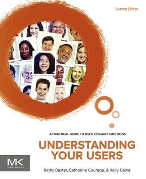 Understanding Your Users A Practical Guide to User Research Methods
