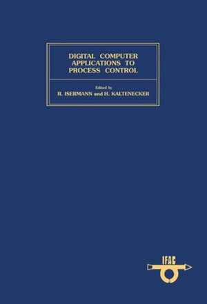Digital Computer Applications to Process Control: Proceedings of the 6th IFAC/IFIP Conference,  D�sseldorf,  F. R. Germany,  14-17 October 1980