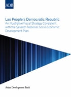 Lao People's Democratic Republic: An Illustrative Fiscal Strategy Consistent with the Seventh…