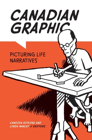 Canadian Graphic Picturing Life Narratives