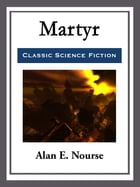 Martyr by Alan E. Nourse