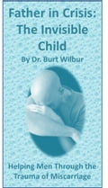 Father in Crisis: The Invisible Child 2535283d-5aa9-4522-ac69-abaa6e8bd84d
