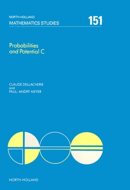 Book Probabilities and Potential, C: Potential Theory for Discrete and Continuous Semigroups by C. Dellacherie