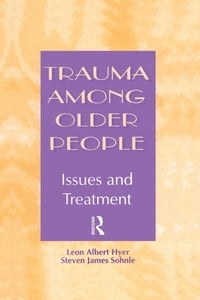 Trauma Among Older People: Issues and Treatment