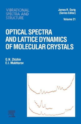 Book Optical Spectra and Lattice Dynamics of Molecular Crystals by Zhizhin, G.N.