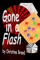 Gone in a Flash by Christine Brand
