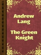 The Green Knight by Andrew Lang