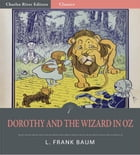 Dorothy and the Wizard in Oz (Illustrated Edition) by L. Frank Baum