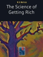 The Science of Getting Rich by W. D. Wattles