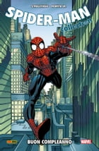 Spider-Man. Buon Compleanno (Spider-Man Collection) by John Romita Jr.