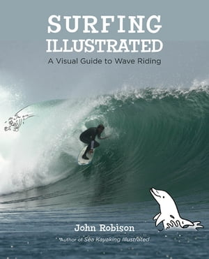 Surfing Illustrated A Visual Guide to Wave Riding