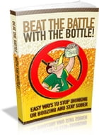Beat The Battle With The Bottle by Anonymous