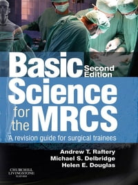 Basic Science for the MRCS E-Book: A revision guide for surgical trainees