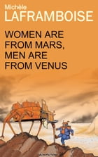 Women are from Mars, Men are from Venus by Michele Laframboise