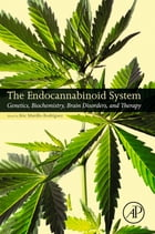 The Endocannabinoid System: Genetics, Biochemistry, Brain Disorders, and Therapy by Eric Murillo-Rodríguez