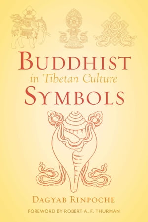 Buddhist Symbols in Tibetan Culture An Investigation of the Nine Best-Known Groups of Symbols
