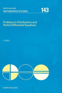 Book Problems in Distributions and Partial Differential Equations by Zuily, C.