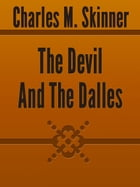 The Devil And The Dalles by Charles M. Skinner