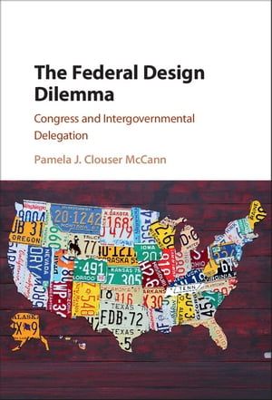 The Federal Design Dilemma Congress and Intergovernmental Delegation