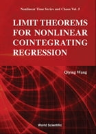Limit Theorems for Nonlinear Cointegrating Regression by Qiying Wang