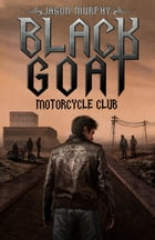 The Black Goat Motorcycle Club by Jason Murphy