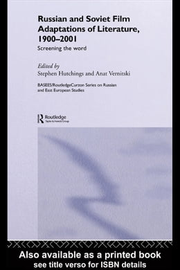 Book Russian and Soviet Film Adaptations of Literature, 1900-2001: Screening the Word by Hutchings, Stephen