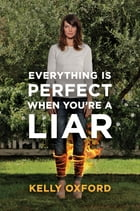 Everything Is Perfect When You're a Liar Cover Image