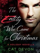 The Entity Who Came for Christmas: A Holiday Novella