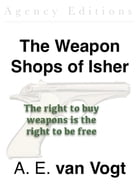 The Weapon Shops of Isher by A. E. van Vogt