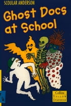 Ghost Docs at School (Yellow Storybook) by Scoular Anderson