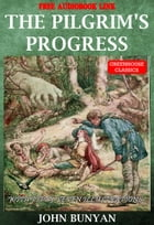 The pilgrim's progress (Complete&Illustrated)(Free Audio Book Link): With fifty-seven.illustrations by John Bunyan