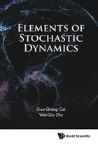 Elements of Stochastic Dynamics by Guo-Qiang Cai