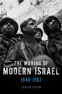 The Making of Modern Israel: 1948-1967