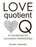Love Quotient - A Handbook for Successful Relationships b0ffdf5d-8841-47cb-942f-4423c9928256