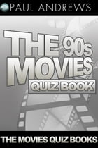 The 90s Movies Quiz Book by Paul Andrews