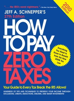 Book How to Pay Zero Taxes 2010 by Jeff A. Schnepper