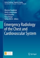 Emergency Radiology of the Chest and Cardiovascular System