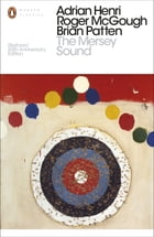 The Mersey Sound: Restored 50th Anniversary Edition by Adrian Henri