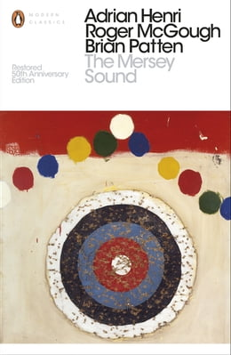 Book The Mersey Sound: Restored 50th Anniversary Edition by Adrian Henri