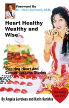 Heart Healthy Wealthy and Wise by Angela Jahnavi Sankhla Loveless