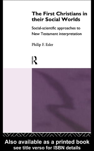 The First Christians in Their Social Worlds Social-scientific approaches to New Testament Interpretation