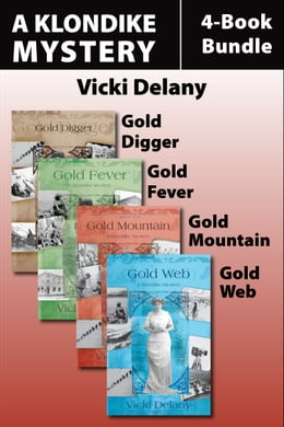 Book The Klondike Mysteries 4-Book Bundle: Gold Digger / Gold Fever / Gold Mountain / Gold Web by Vicki Delany
