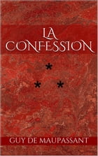 La Confession by Guy de Maupassant